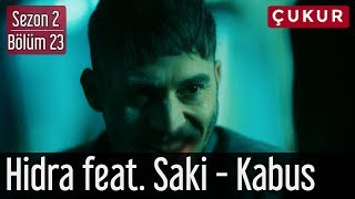 Çukur 2.Sezon 23.Bölüm   Hidra Feat. Saki   Kabus