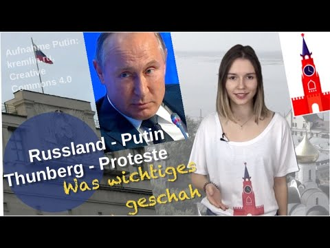 Russland-Putin-Thunberg-Proteste: Was wichtiges geschah! [Video]