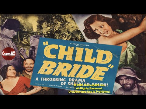 Child Bride (1938)   Full Movie   Shirley Mills   Bob Bollinger   Warner Richmond   Harry Revier