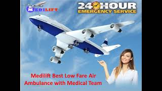 Call Free for Medilift Air Ambulance Service in Hyderabad and Bagdogra