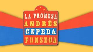 Fonseca, Andrés Cepeda - La Promesa  (Video Lyric Oficial)
