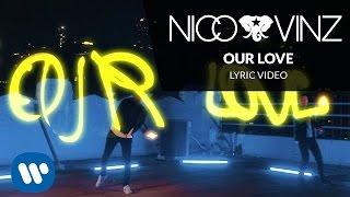 Nico & Vinz - Our Love (Lyric Video)