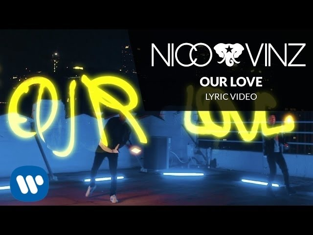 Nico & Vinz – Our Love