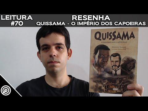 LEITURA #70 - RESENHA QUISSAMA - O IMPÉRIO DOS CAPOEIRAS