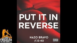 Navo Bravo ft. E-40 - Put It In Reverse [Thizzler.com]