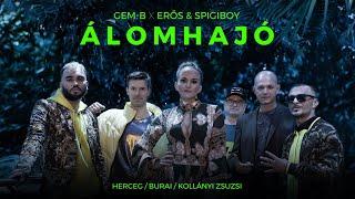 Gem-B x Erős & Spigiboy x Herceg, Burai, Kollányi Zsuzsi - Álomhajó