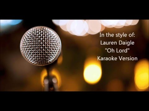 "Lauren Daigle ""Oh Lord"" BackDrop Christian Karaoke"