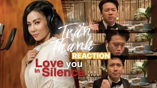 TRẤN THÀNH reaction siêu hài hước LOVE YOU IN SILENCE - 2020 Thu Minh's Valentine song
