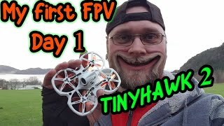 Emax Tinyhawk 2, My first FPV as Beginner, Day 1 I LOVE IT!!!!