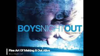 Boys Night Out - Fine Art Of Making It Out Alive