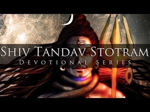 Shiv Tandav Stotram (Enigmatic & Electrifying) - Divine Chants of Shiva