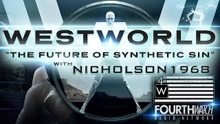 Westworld-The Future of Synthetic Sin-Special Edition with Visuals