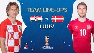 LINEUPS – CROATIA V DENMARK - MATCH 52 @ 2018 FIFA World Cup™