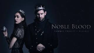"""""""Noble Blood"""" (feat. Fleurie) // Produced by Tommee Profitt"""