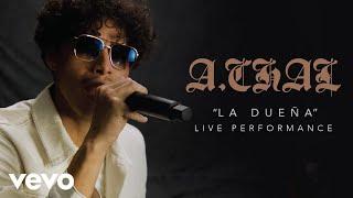 "A.CHAL   ""LA DUEÑA"" Live Performance | Vevo"