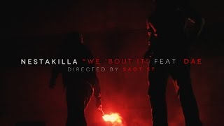 Nestakilla - We 'Bout It feat. Dae Bryss (Music Video)