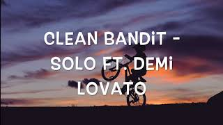 Clean Bandit   Solo Ft. Demi Lovato ( 1 Hour )
