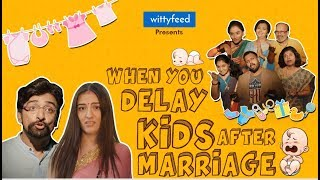 When You Delay Kids After Marriage | Newly Married Couple's Life | Comedy Video | WittyFeed