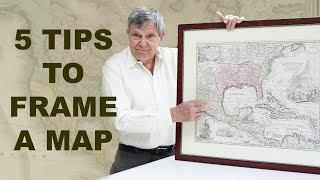 5 Tips For Framing Your Antique Map