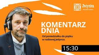 Witold Gadowski (19.03.2019): Komentarz Dnia w Radiowej Jedynce