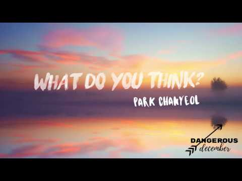 Park Chanyeol - What Do You Think?/ How Is It ? (Lyrics) (Eng/Rom) Eng Trans Mp3