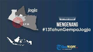 KABAR APA HARI INI: Mengenang 13 Tahun Gempa Yogyakarta 21 Mei 2006