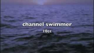 """channel swimmer""  10cc"