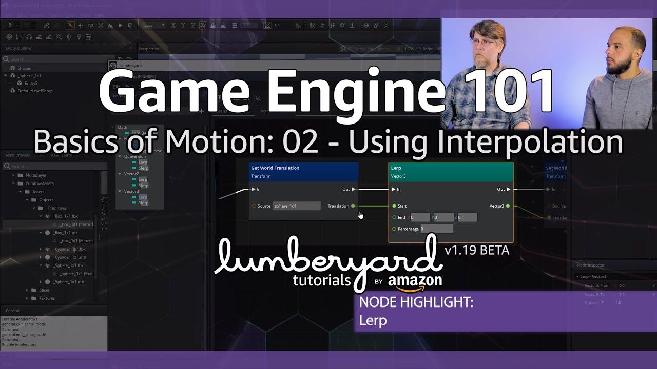 Lumberyard Basics of Motion 02 - Linear Interpolation in Script Canvas   Lumberyard Tutorial 2019.09