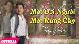 Mot Doi Nguoi Mot Rung Cay  -Trọng Tấn