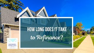 How Long Does it take to Refinance?
