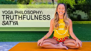 Yoga Philosophy -- Satya, Truthfulness