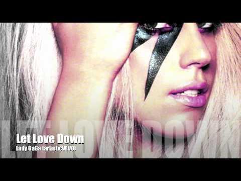 Let Love Down Lyrics – Lady Gaga