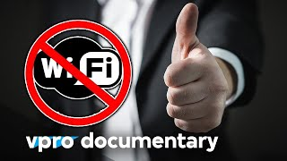 Being offline is the new luxury - VPRO documentary
