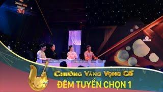 HTV Chuông vàng vọng cổ 2019| Vòng tuyển chọn - Đêm 1
