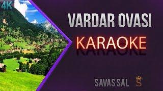 Vardar Ovası Karaoke 4K
