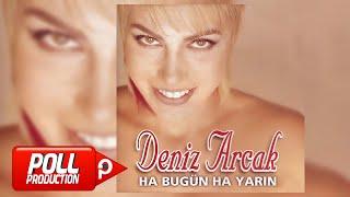 Deniz Arcak - Ha Bugün Ha Yarın (Full Albüm Dinle) - (Official Audio)