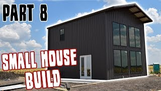 Small Home Build Part 8 - The Modern Barn Look