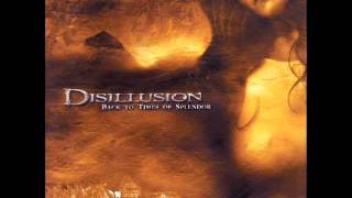 Disillusion - Back To Times Of Splendor (HQ)