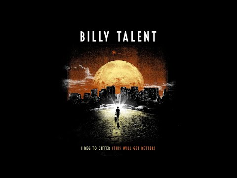 Billy Talent - I Beg To Differ - Official Lyric Video