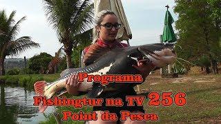 Programa Fishingtur na TV 256 - Point da Pesca Corumba