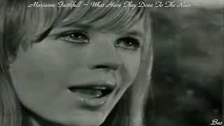 Marianne Faithfull ~ What Have They Done To The Rain ~ Baz