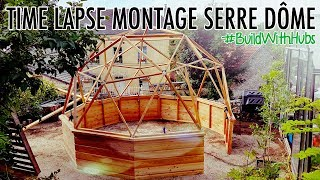 Time Lapse Montage Serre Dôme - Geodesic Dome With Build With Hubs