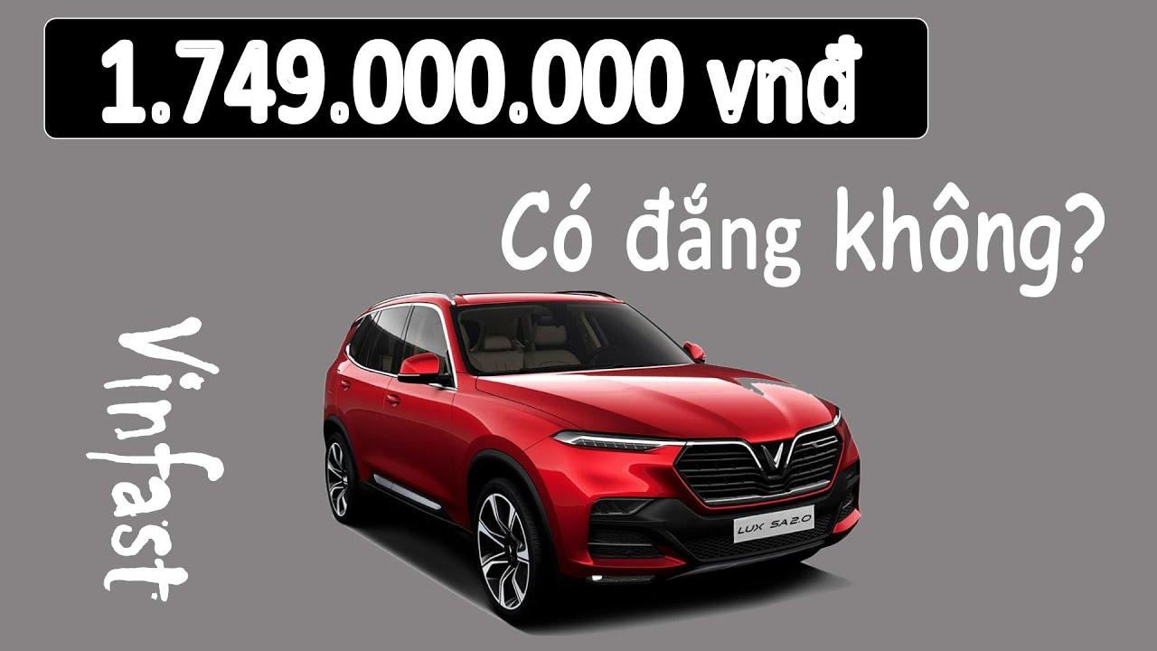 1 tỷ 749 triệu - Xe Vinfast có thật sự đắt không?