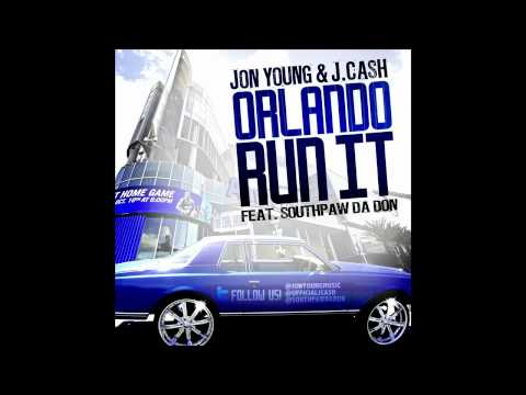 Orlando Run it - Jon Young & J. Cash Ft. Southpaw Da Don - ORLANDO MAGIC ANTHEM 2011