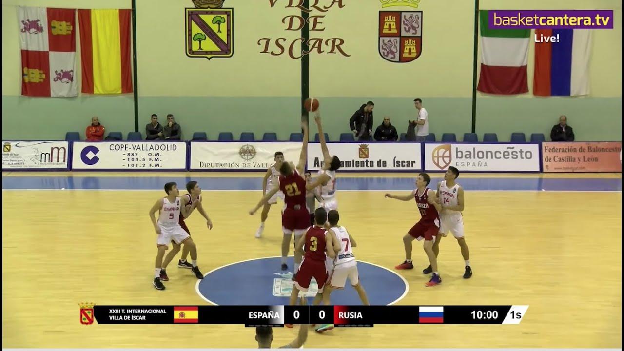 DIRECTO - U16M - ESPAÑA vs RUSIA - Torneo Internacional Cadete Íscar 2019 (BasketCantera.TV)