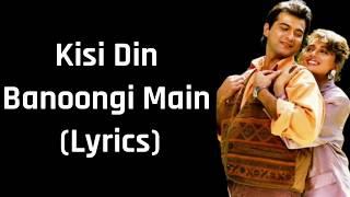 Kisi Din Banoongi Main (Lyrics) [Raja] Alka Yagnik   - YouTube