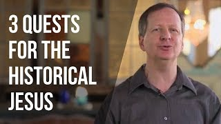 3 Quests For The Historical Jesus