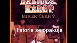Mirek, Černý - Historie se opakuje
