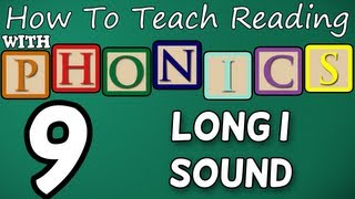 How to teach reading with phonics - 9/12 - Long I Sound - Learn English Phonics!