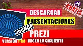 DESCARGA Tus PRESENTACIONES De PREZI GRATIS |NUEVO MÉTODO|  2018